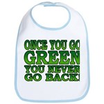 Once You go Green You Never Go Back Bib