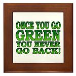 Once You go Green You Never Go Back Framed Tile