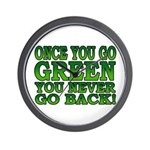 Once You go Green You Never Go Back Wall Clock