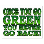 Once You go Green You Never Go Back Small Poster