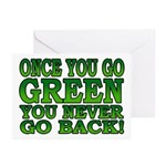 Once You go Green You Never Go Back Greeting Cards