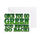 Once You go Green You Never Go Back Greeting Card