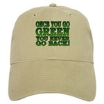 Once You go Green You Never Go Back Cap