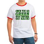 Once You go Green You Never Go Back Ringer T