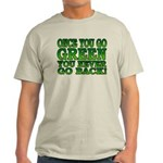 Once You go Green You Never Go Back Light T-Shirt