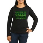 Once You go Green You Never Go Back Women's Long S
