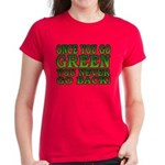 Once You go Green You Never Go Back Women's Dark T