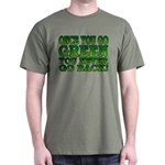 Once You go Green You Never Go Back Dark T-Shirt