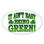 It Ain't Easy being Green Oval Sticker