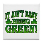 It Ain't Easy being Green Tile Coaster