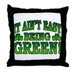 It Ain't Easy being Green Throw Pillow