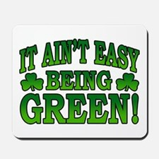 It Ain't Easy being Green Mousepad