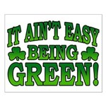 It Ain't Easy being Green Small Poster