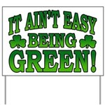 It Ain't Easy being Green Yard Sign
