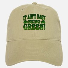 It Ain't Easy being Green Baseball Baseball Cap