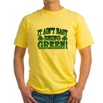 It Ain't Easy being Green Yellow T-Shirt