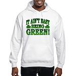It Ain't Easy being Green Hooded Sweatshirt