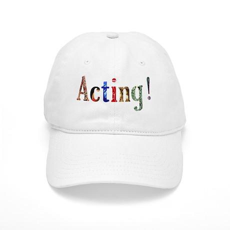 It's Acting! Cap
