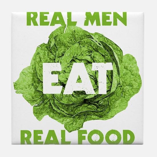 Real Men Eat Real Food Tile Coaster