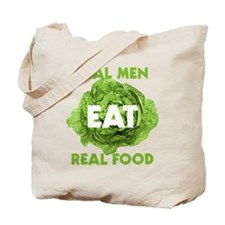 Real Men Eat Real Food Tote Bag