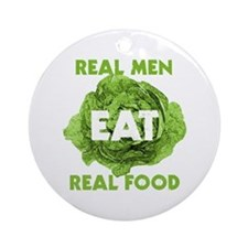 Real Men Eat Real Food Ornament (Round)
