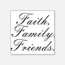 Faith, Family, Friends, Sticker