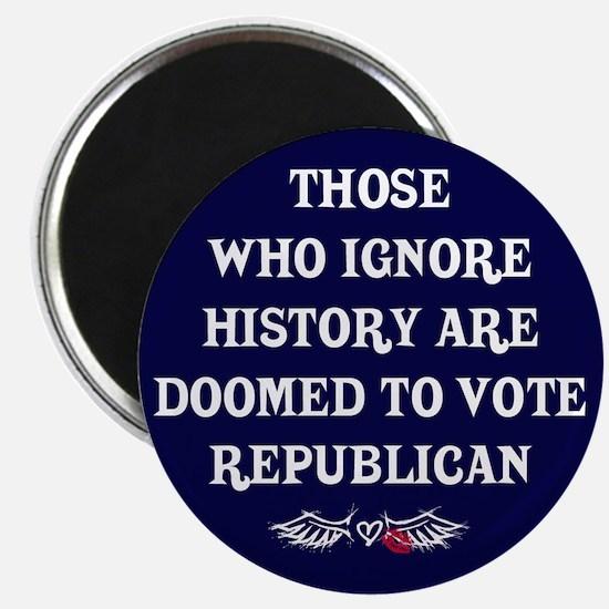 IGNORE HISTORY VOTE REPUBLICA Magnet