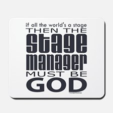 Stage Manager God Mousepad