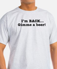 I'm Back Quote - BW T-Shirt