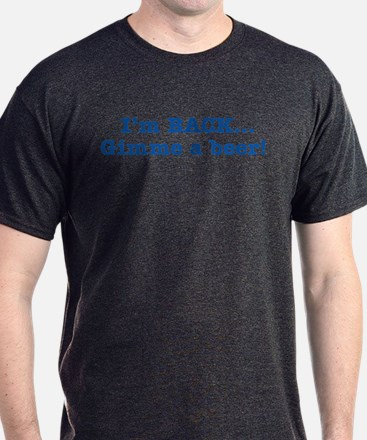 I'm BACK Quote - Blue T-Shirt