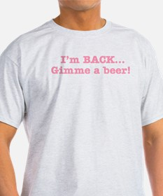 I'm Back Quote - Pink T-Shirt