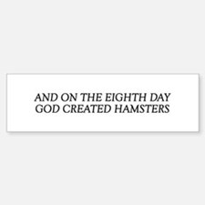 8TH DAY Hamsters Bumper Bumper Bumper Sticker