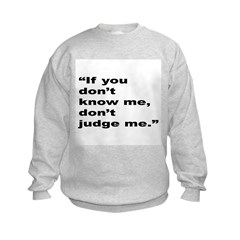 Rap Culture Judgement Quote Sweatshirt