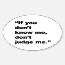 Rap Culture Judgement Quote Oval Decal