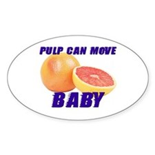 Pulp can move BABY- Oval Decal