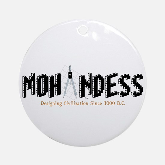 Mohandess - 1 Ornament (Round)