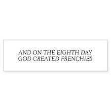 8TH DAY Frenchie Bumper Bumper Sticker