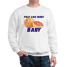 Pulp can move BABY- Sweatshirt