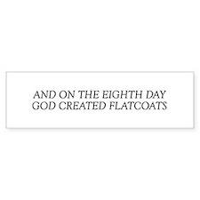 8TH DAY Flatcoats Bumper Bumper Sticker