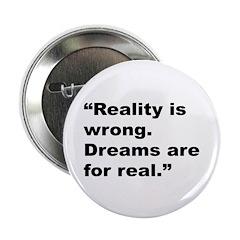 """Rap Culture Dreams Quote 2.25"""" Button"""