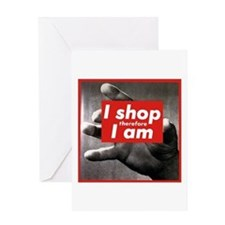 I Shop Therefore I Am Greeting Card