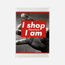 I Shop Therefore I Am Rectangle Magnet