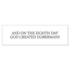 8TH DAY Dobermans Bumper Bumper Sticker