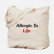 Allergic To Life Tote Bag