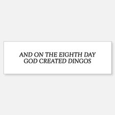 8TH DAY Dingos Bumper Bumper Bumper Sticker