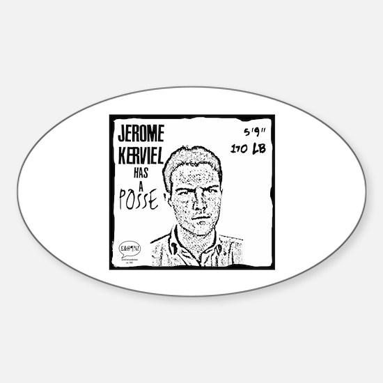 """""""Jérôme Kerviel Has A Posse"""" Oval Decal"""