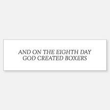 8TH DAY Boxers Bumper Bumper Bumper Sticker