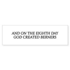 8TH DAY Berners Bumper Bumper Sticker