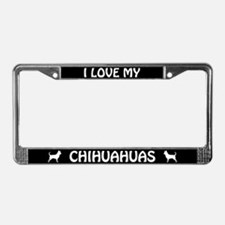 I Love My Chihuahuas (PLURAL) License Plate Frame