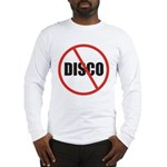 No More Disco Long Sleeve T-Shirt